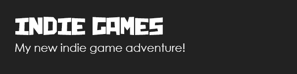 My new indie game adventure !