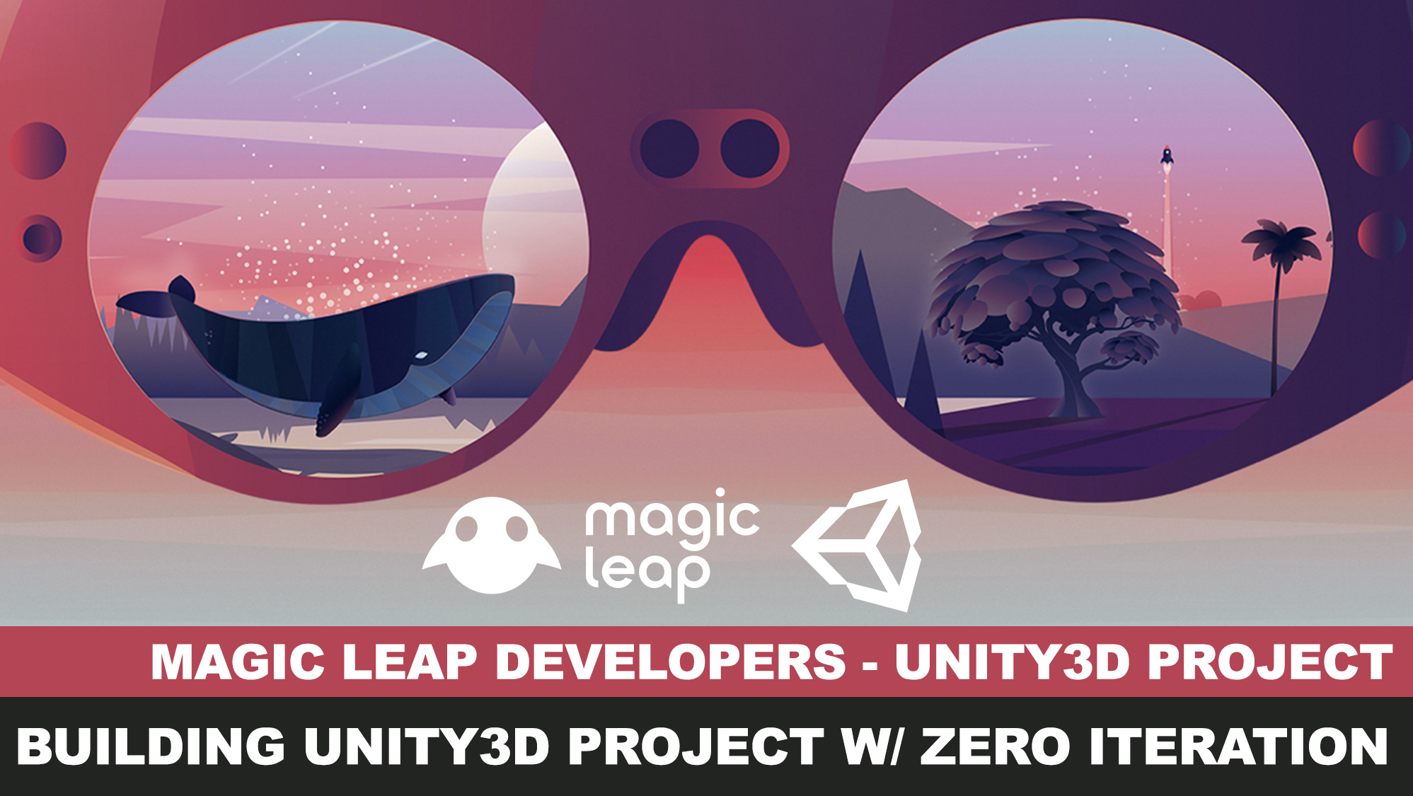 Magic Leap Creators - Building Unity3d project with zero iteration and creating virtual rooms